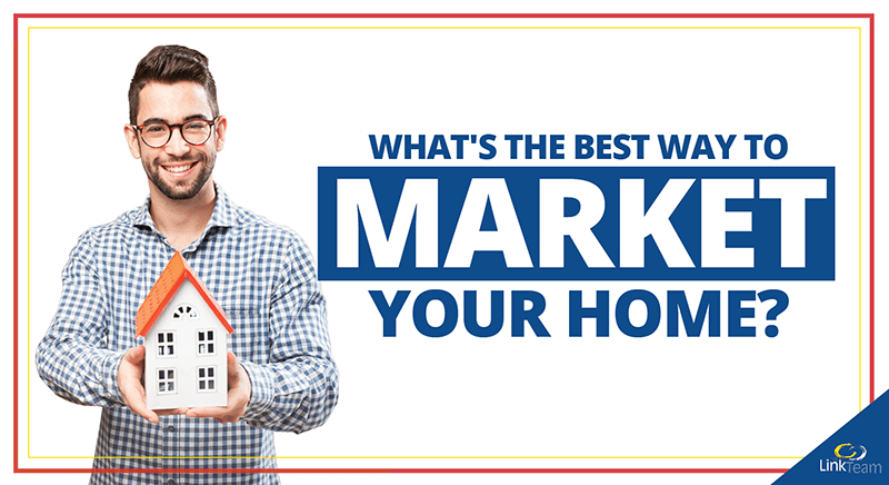 What's the Best Way to Market Your Home