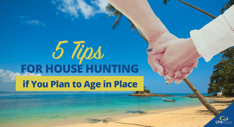 5 tips for house hunting if you plan to age in place for Aging in place house plans
